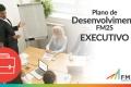 Plano de Desenvolvimento FM2S | Executivo