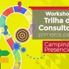 Workshop:Trilha da Consultoria - Primeiros Passos   Campinas