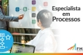 Plano de Desenvolvimento FM2S | Especialista em Processos