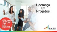 Plano de Desenvolvimento FM2S | Liderança em Projetos