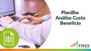 Planilha Análise Custo Benefício | FM2S