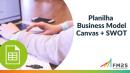 Planilha Business Model Canvas + SWOT   FM2S