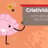 Criatividade - Princípios e Técnicas