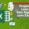 Projeto Seis Sigma com Excel