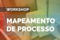 Workshop FM2S - Mapeamento de Processos