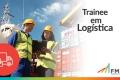 Plano de Desenvolvimento FM2S | Trainee em Logística