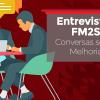 Entrevistas FM2S