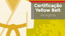 Certificação Yellow Belt - Geral