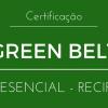 Certificação Green Belt | Presencial Recife