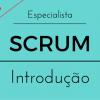 Introdução ao SCRUM (Gestão ágil de projetos)