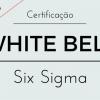 Formação Lean Six Sigma: White Belt